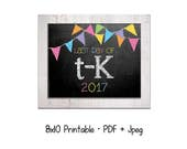 2017 Last day of School for Transitional Kindergarten (T-K).  DIY printable 8x10 photo prop for kids' last day of school, Instant Download.