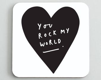 You Rock My World Coaster - Hand Lettered Typography Coaster - Gift For Her - Gift For Friends - Motivational Stationery  - CO56