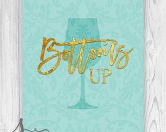Bottoms Up Typography Art Print, Bridal Shower Decor, Birthday Party Decor, Kitchen Art, Cocktail Drinks, Bar Sign, Kitchen Wall ART