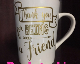Thank you for being a friend coffee mug/cup