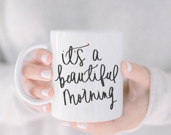 Ceramic Mug - It's A Beautiful Morning, coffee, mug, coffee lover, couple, wedding gift, newlywed, engagement, wedding shower, anniversary