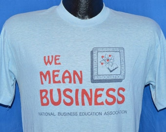 80s We Mean Business t-shirt Medium