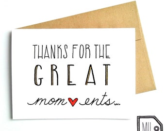 Mothers day - mothers day card - card for mom - mom card - mom - mother - thanks mom - thanks mom card - thanks for the great mom-ents