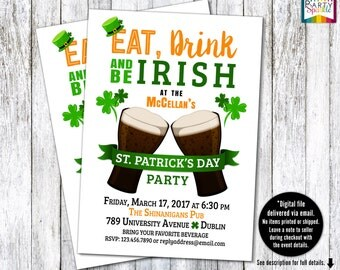 Eat Drink And Be Irish St. Patrick's day Party Invitation - Personalized Digital Invite 4x6 or 5x7 jpg or pdf *THEME #PS301