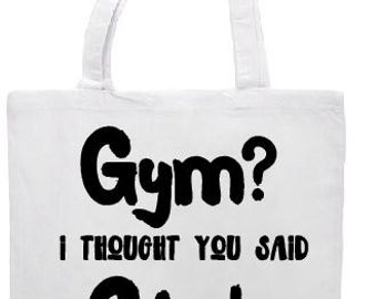 Gym I Thought You Said Gin Cotton Tote Bag/Shopper/Funny Workout Yoga Bag