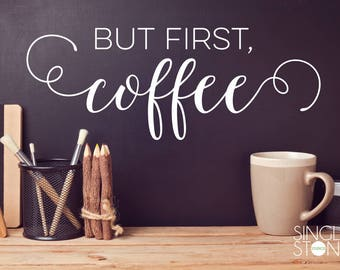 But First Coffee wall decal - Vinyl Wall Words