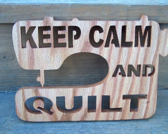 Quilting Room Decor, Sewing Room Decor, Sewing Decor, Unique Sewing Gift, Keep Calm and Quilt Wall Hanging Plaque, Scroll Saw Plaque