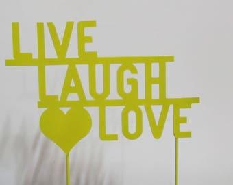 Live Laugh Love  garden stake