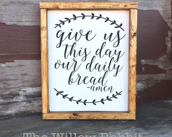 Give us This Day our Daily Bread | Kitchen Decor | Farmhouse Kitchen | Daily Prayer | Daily Bread Sign | Lords Prayer
