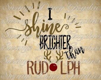 christmas svg, i shine brighter then rudolph svg, rudolph svg, reindeer svg, silhouette, cricut, cut file, digital file, vinyl, kid svg
