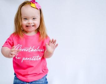 Nevertheless, She Persisted - She Persisted- Toddler Shirt - Unisex Kids shirt - Baby Girl Shirt - Baby Boy Shirt - Toddler Gift