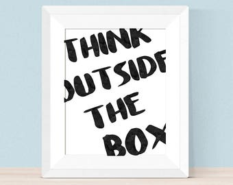 Think outside the box motivational quote black and white typography printable art