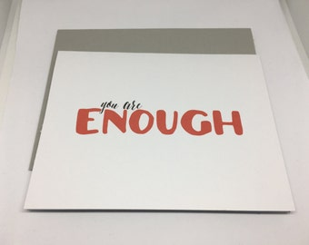 You are Enough Greeting Card - Encouragement Card - Motivation -