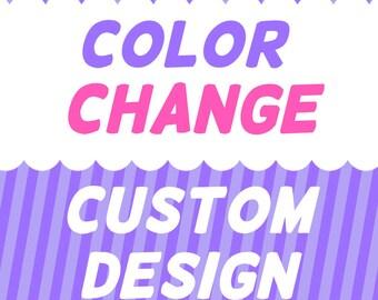 Color Change or Custom Design Option Only