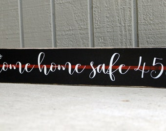 THIN RED LINE Sign Come Home Safe Sign Policeman Gift Firefighter Gift Thin Blue Line Sign Police Gift for Fireman Your Wording Peacemakers