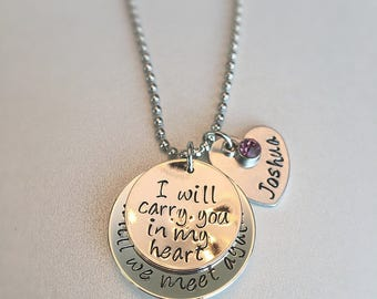I will carry you in my heart until we meet again In memory Necklace Heart Hand Stamped Name plate Birthstone