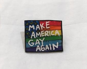PRIDE SALE!!!!! *** Make America Gay Again rainbow flag pin