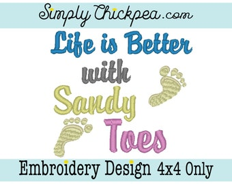 Embroidery Design - Life is Better with Sandy Toes - Summer Saying - Sand Foot Prints - For 4x4 Hoops Only