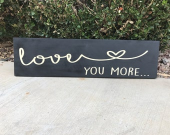 Love / love you more / wall decor / wood sign