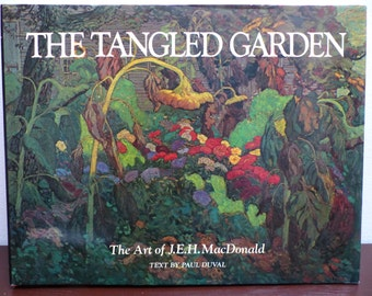 Vintage (1978) First Edition Signed Copy of 'The Tangled Garden : The Art of J.E.H. MacDonald'