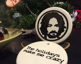 Charlie Manson Christmas ornament, the holidays make me crazy, irreverent gift 3 inch flat charles manson
