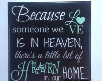 Because Someone We Love Is In Heaven Plaque / Sign / Wall Decor