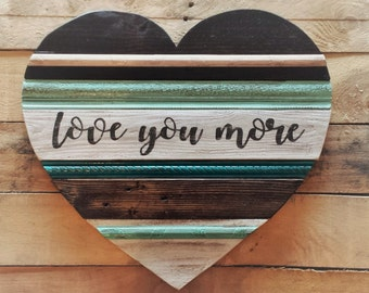 Love You More Rustic Wood Heart Reclaimed Wood Sign