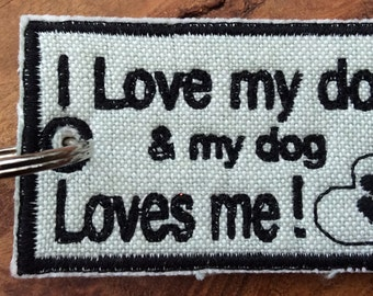 I love my dog and my dog loves me keyring, perfect gift for someone who loves their dog very much!