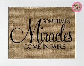 "Burlap sign ""Sometimes Miracles Come In Pairs"" -Rustic Country Shabby Chic Vintage Decor Sign/Baby/Newbown/Nursery/Twins/Twins Announcement"