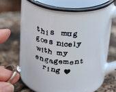 Does this ring make me look engaged mug engagement gift engagement mug bride to be wedding mug coffee mug bridal shower gift bride mug