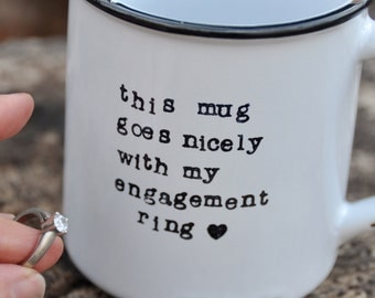 Does this ring make me look engaged mug engagement gift engagement mug bride to be wedding mug coffee mug bridal shower gift bride mug