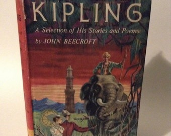 Vintage 1956 Kipling A Selection of His Stories amd Poems by John Beecroft, Illustrated by Rockhard M. Powers