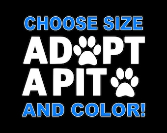 Adopt Decal Pit Bull Decal Vinyl Decal Sticker For Cars,Trucks,Laptop ETC...12 COLOR CHOICES