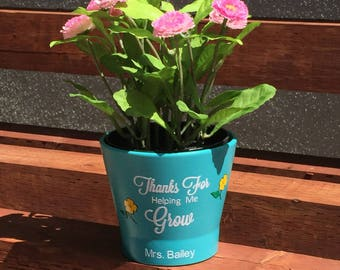 Thanks For Helping Me Grow Flower Pot, Teachers Gift, Great for Teacher Appreciation, Last Day of School Gift, Personalize with Names