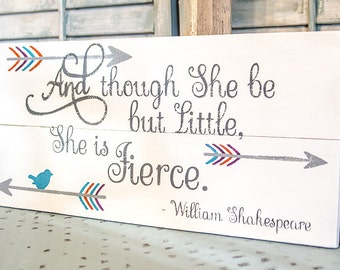She is Fierce Pallet Sign - Baby Girl Nursery Sign - Shakespeare Quote - Little But Fierce Wood Sign - She May Be Little - Girls Room Signs