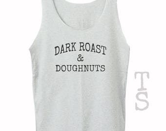 Dark Roast and Doughnuts shirt tumblr tank top funny tank top women tank top men tank top sleeveless singlet grey tank top size XS S M L