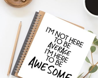 Awesome not Average // Instant Download // Digital Art Print