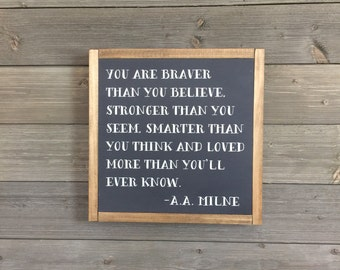 Braver by A A Milne, wood sign, modern farmhouse decor, kids room sign