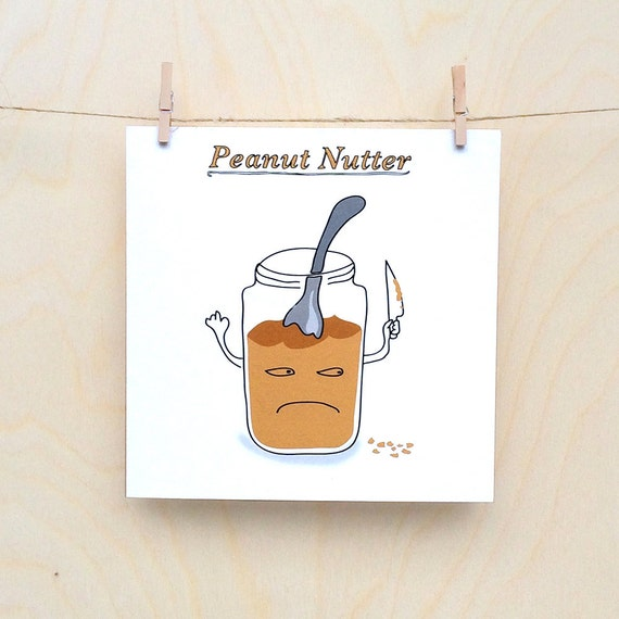Funny card, funny greetings card, funny peanut butter card