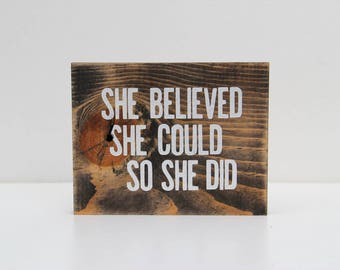 She Believed She Could So She Did; Motivational Quote