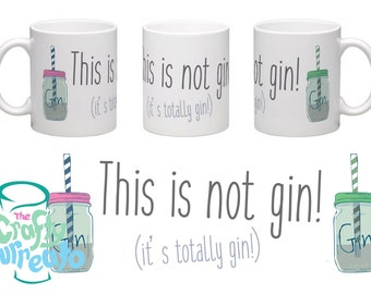 This is not gin! (It's totally gin) - 11oz boozy themed tea or coffee mug