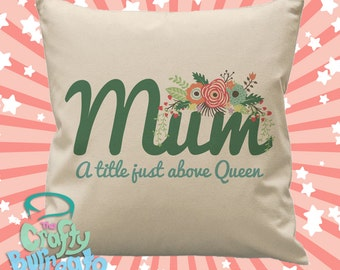 Mum - a title just above queen - 45cm square cotton cushion cover cute floral theme Mothers day gift