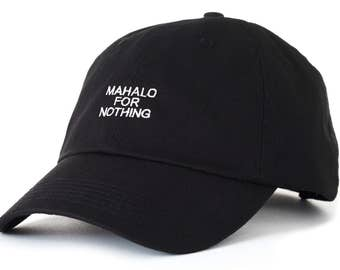 Black Dad Cap Mahalo For Nothing Low Profile Hat **Free Domestic Shipping**