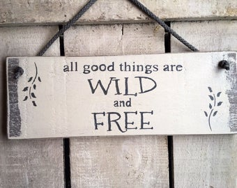 Gift for girls. Teenage Girls Gift.Girls Room Decor. All good things are wild and free.