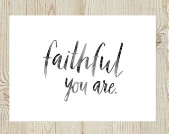 Faithful you are Watercolour Instant Download Printable Print