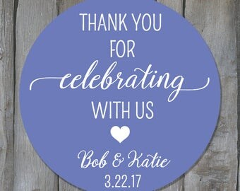 Customizable Thank You For Celebrating With Us Wedding Favor Label Stickers - Wedding Favor Tags - DIY Party Favors - Buy 3 Get 1 Free
