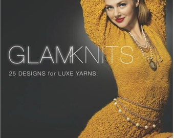 Glam Knits: 25 Designs for Luxe Yarns New Paperback Book Stefanie Japel