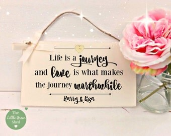 Valentines, Wedding, Engagement plaque, life is a journey Personalised keepsake