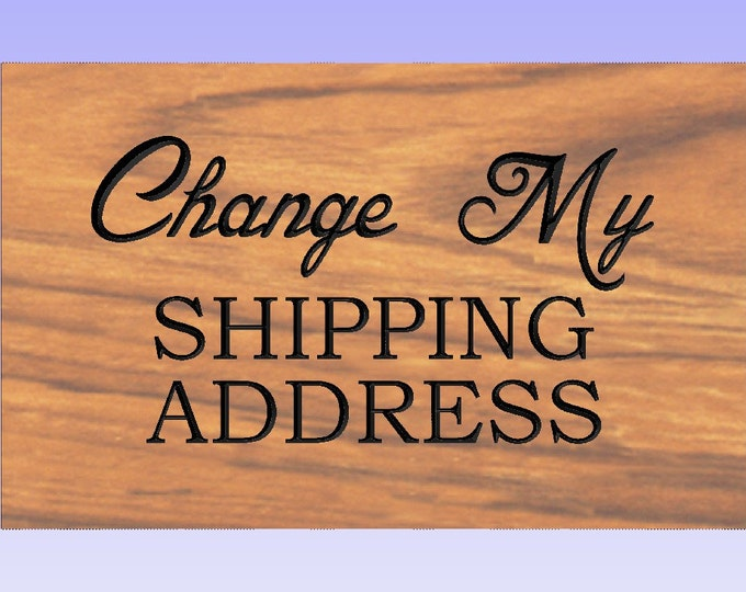 SHIPPING ADDRESS CHANGE -