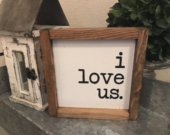 I love us 8x8 / hand painted / wood sign / farmhouse style / rustic